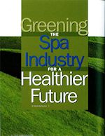 Greening the spa industry for a healthier future article written by Mick Matheusick